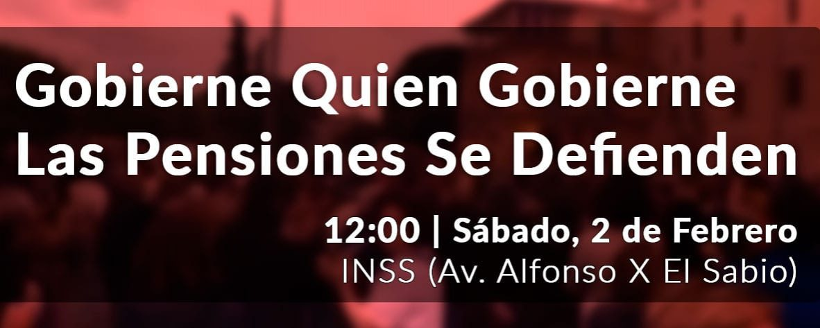 'Gobierne quien gobierne, las pensiones se defienden', Manifestación el Sábado 2 de Febrero